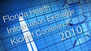 FL Health Information Exchange Kickoff Conference 2010